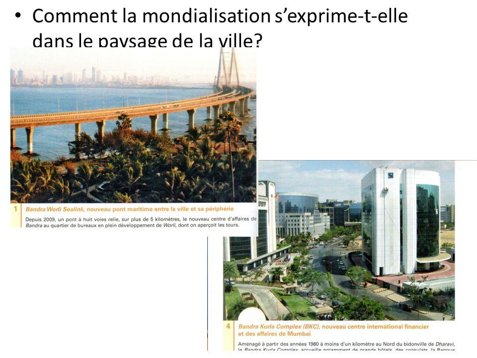 Comment la mondialisation s'exprime-t-elle dans le paysage de la ville