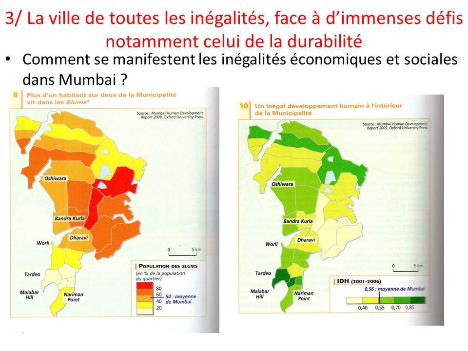 3/ La ville de toutes les inégalités, face à d'immenses défis notamment celui de la durabilité
