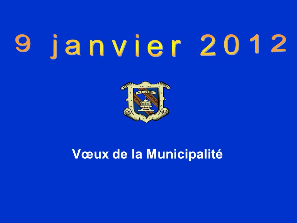 9 janvier 2012 Vœux de la Municipalité