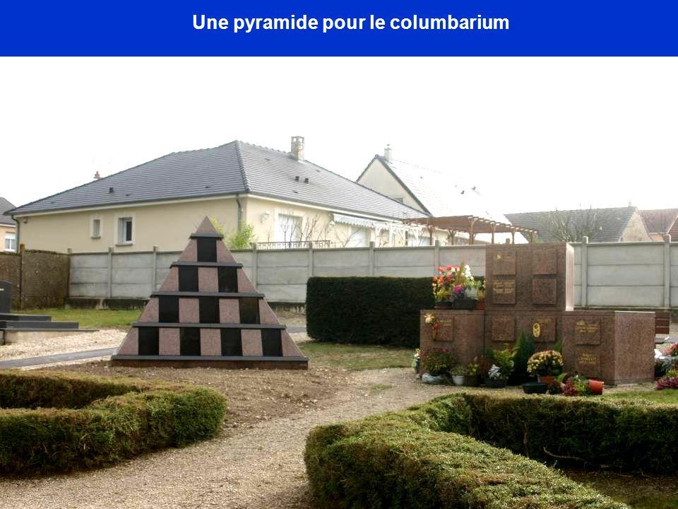 Une pyramide pour le columbarium