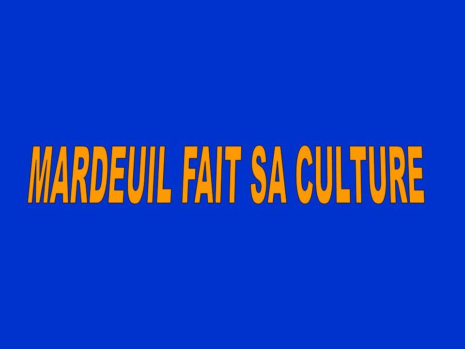 MARDEUIL FAIT SA CULTURE