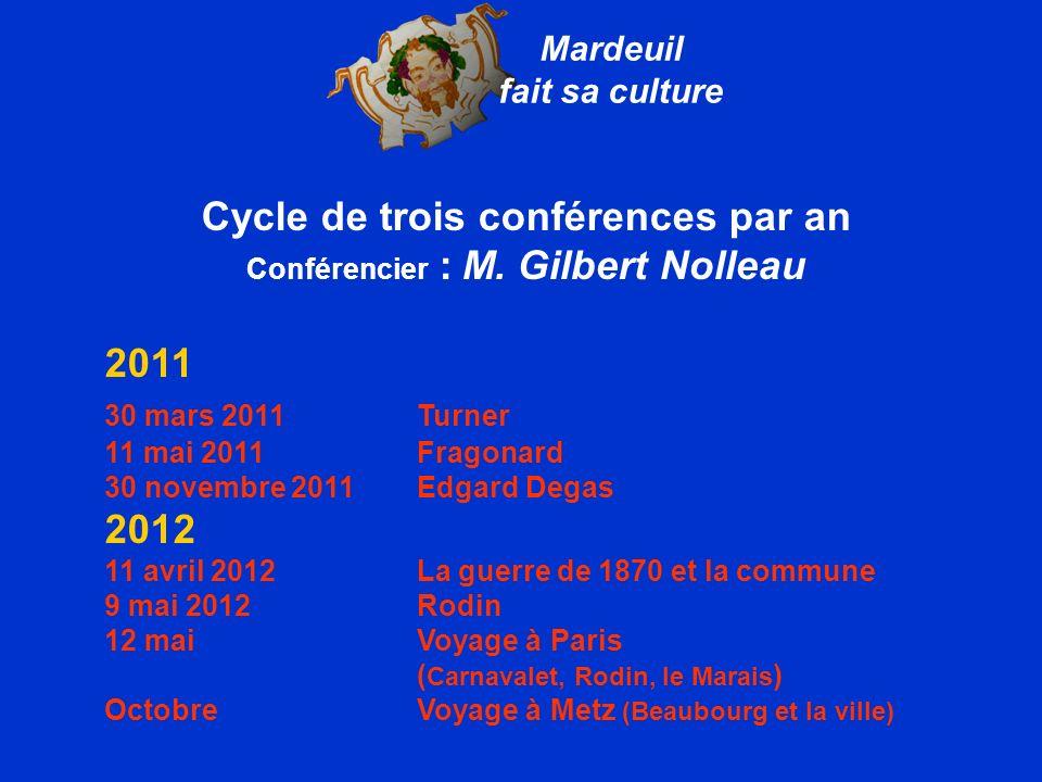 Cycle de trois conférences par an Conférencier : M. Gilbert Nolleau