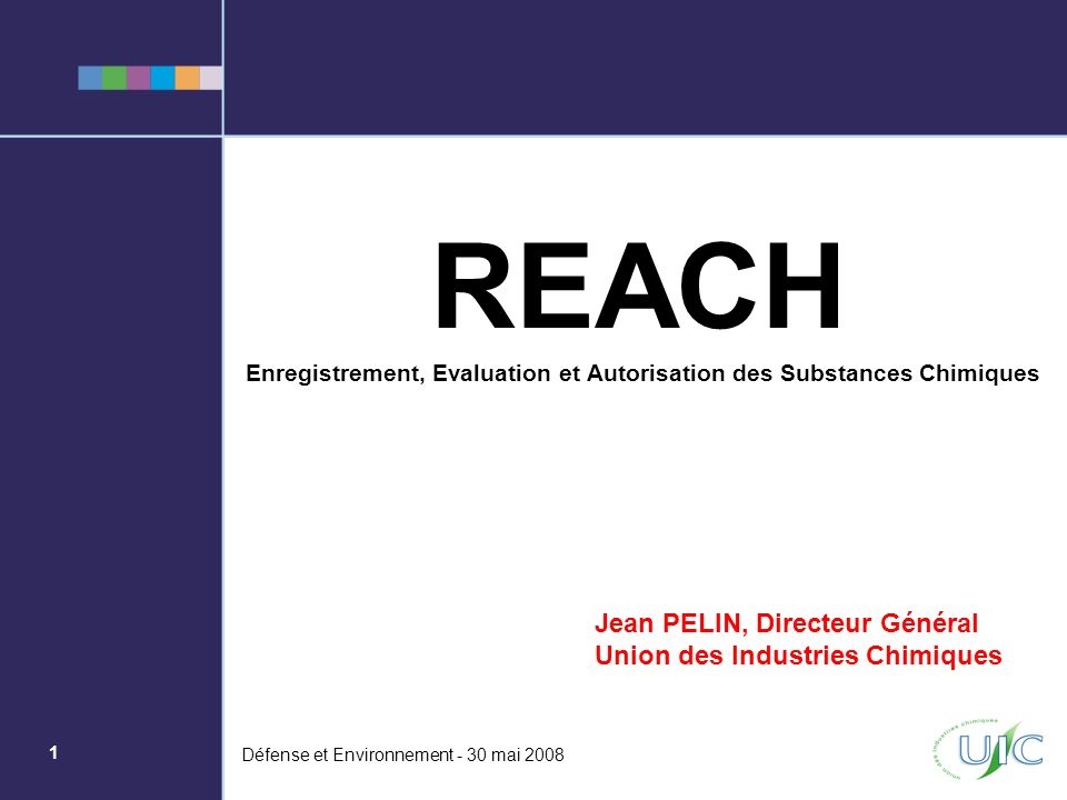 REACH Jean PELIN, Directeur Général Union des Industries Chimiques
