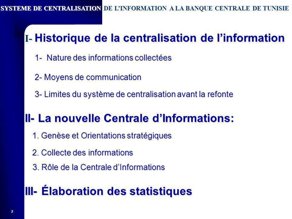 II- La nouvelle Centrale d'Informations: