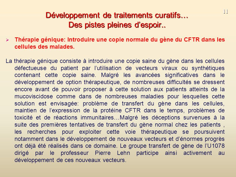 Développement de traitements curatifs… Des pistes pleines d'espoir..