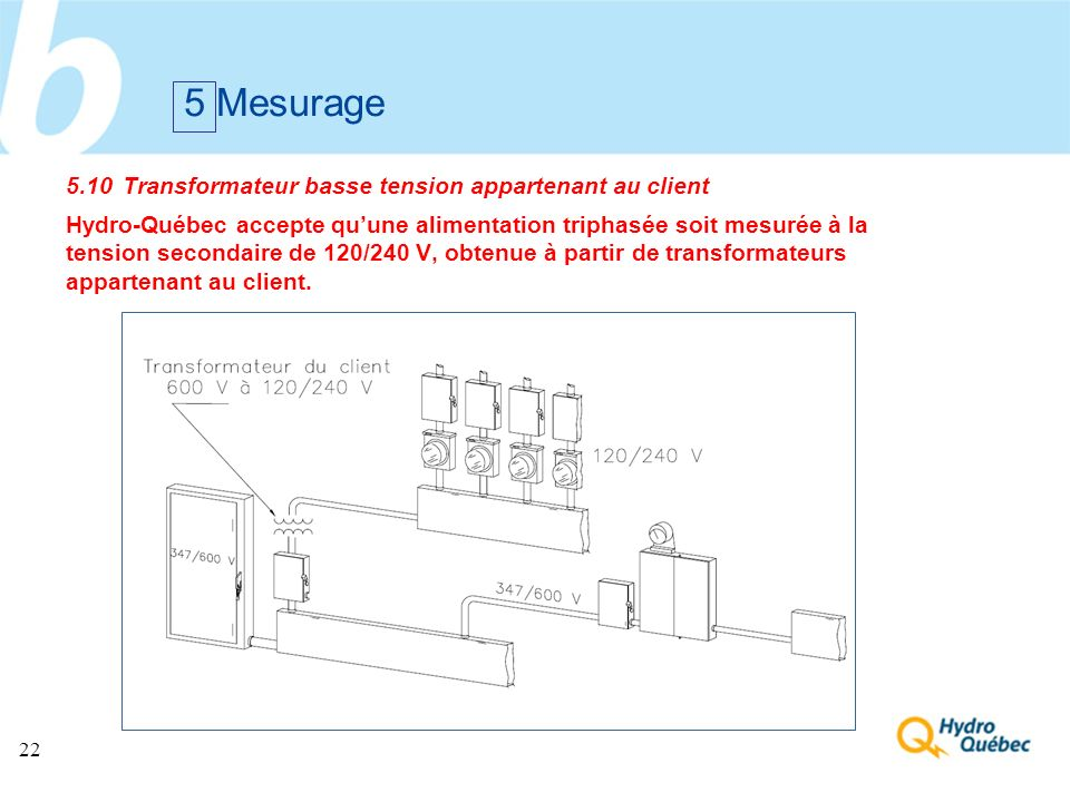 5 Mesurage 5.10 Transformateur basse tension appartenant au client
