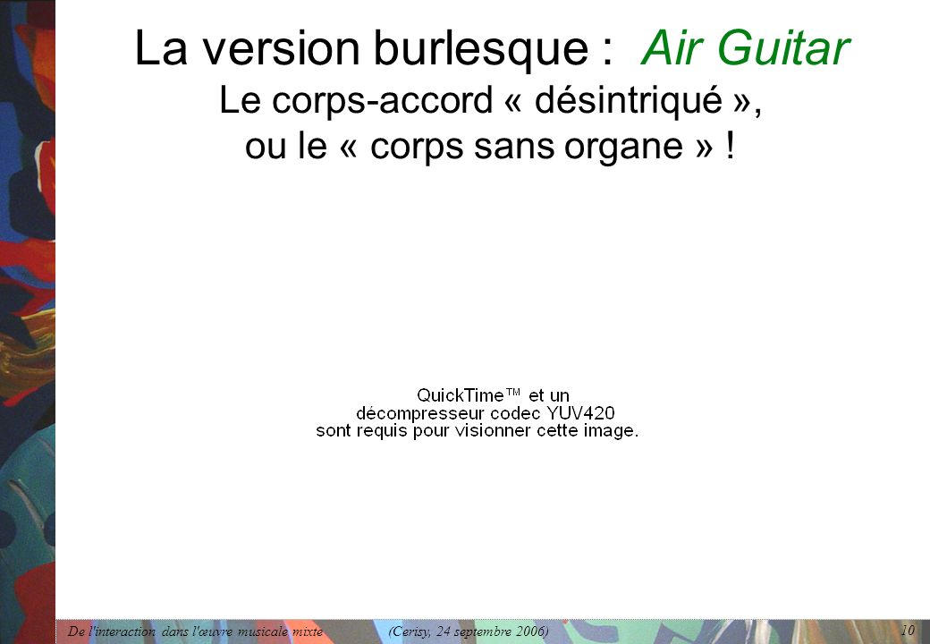 La version burlesque : Air Guitar Le corps-accord « désintriqué », ou le « corps sans organe » !