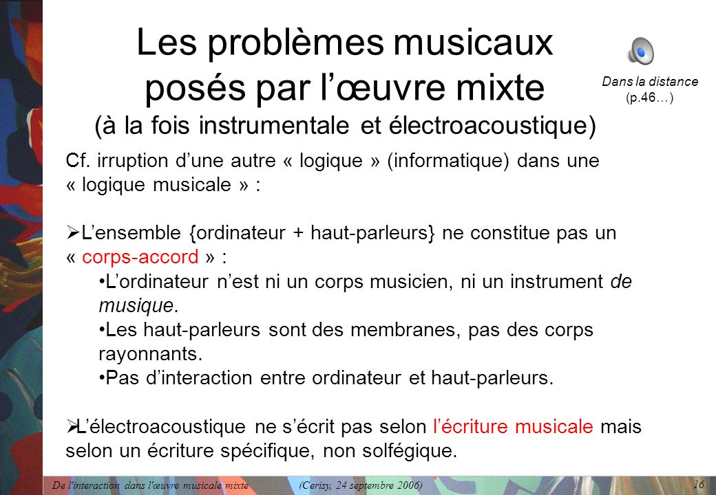 Les problèmes musicaux posés par l'œuvre mixte (à la fois instrumentale et électroacoustique)