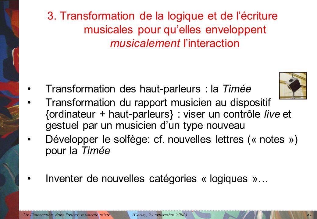 3. Transformation de la logique et de l'écriture musicales pour qu'elles enveloppent musicalement l'interaction