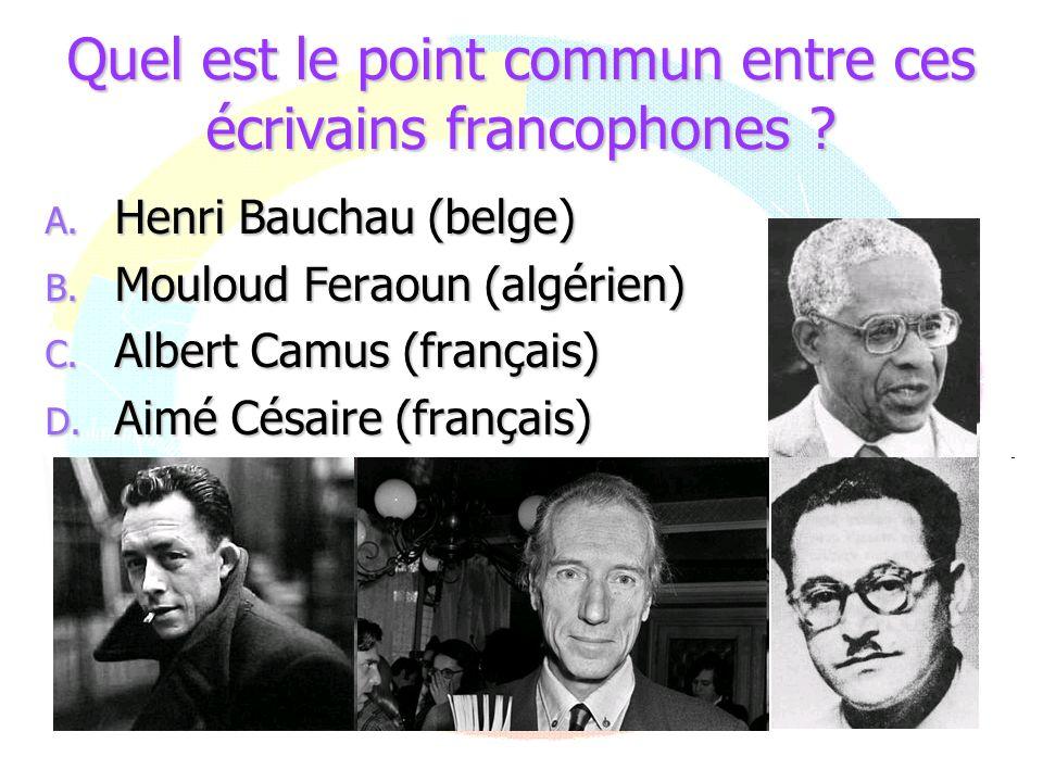 Quel est le point commun entre ces écrivains francophones