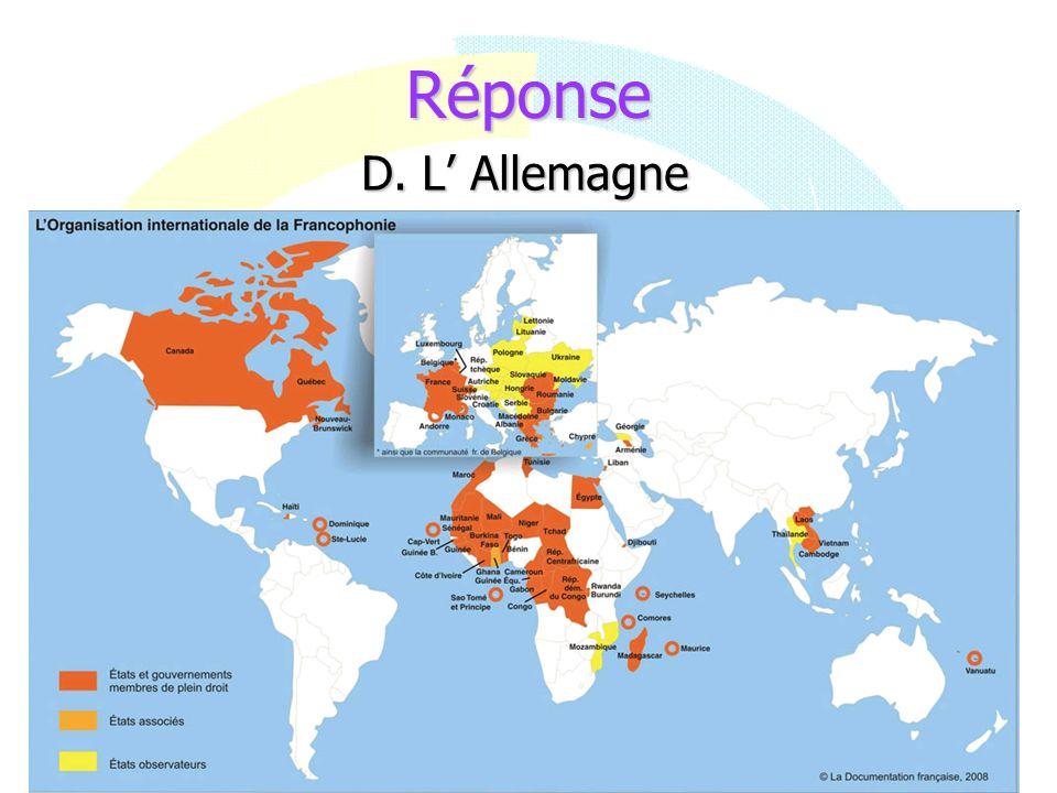 Réponse D. L' Allemagne