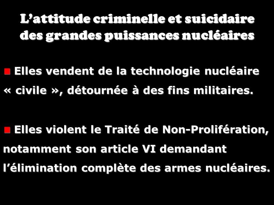 L'attitude criminelle et suicidaire des grandes puissances nucléaires