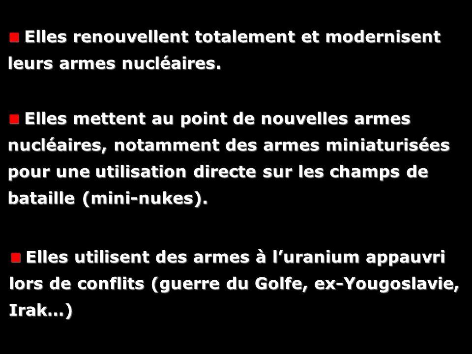 Elles renouvellent totalement et modernisent leurs armes nucléaires.