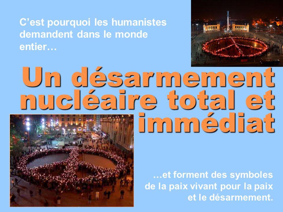 Un désarmement nucléaire total et immédiat