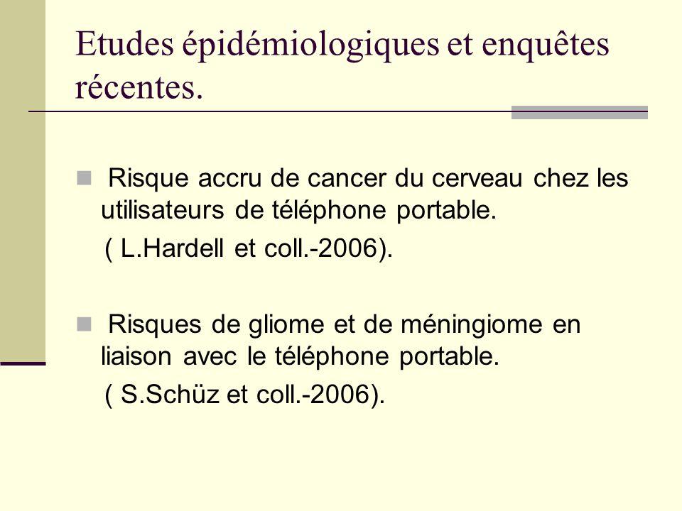 Etudes épidémiologiques et enquêtes récentes.