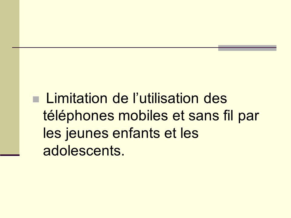Limitation de l'utilisation des téléphones mobiles et sans fil par les jeunes enfants et les adolescents.