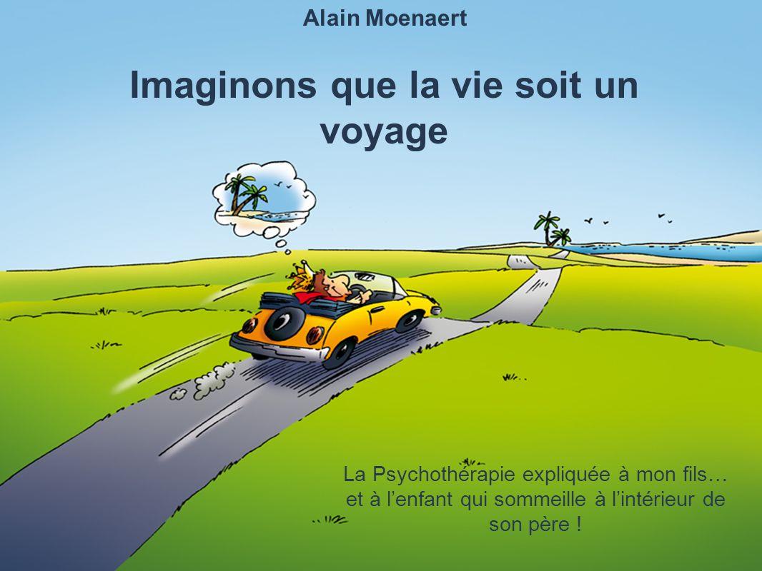 Imaginons que la vie soit un voyage