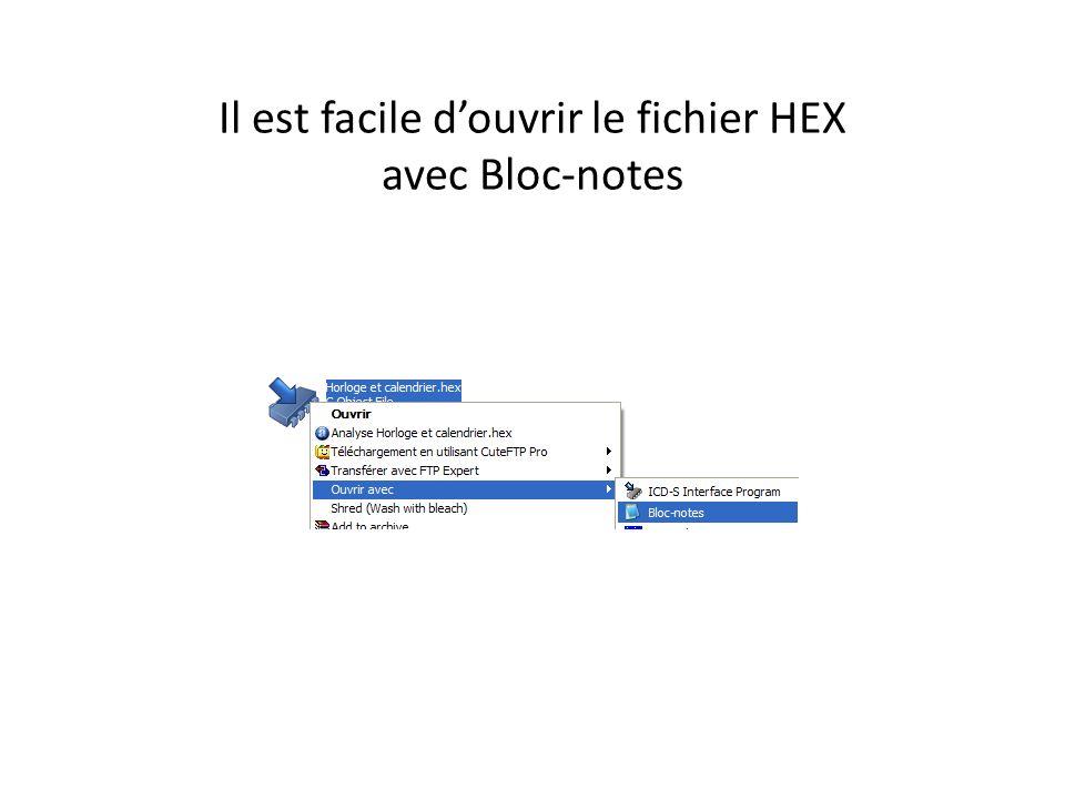 Il est facile d'ouvrir le fichier HEX avec Bloc-notes