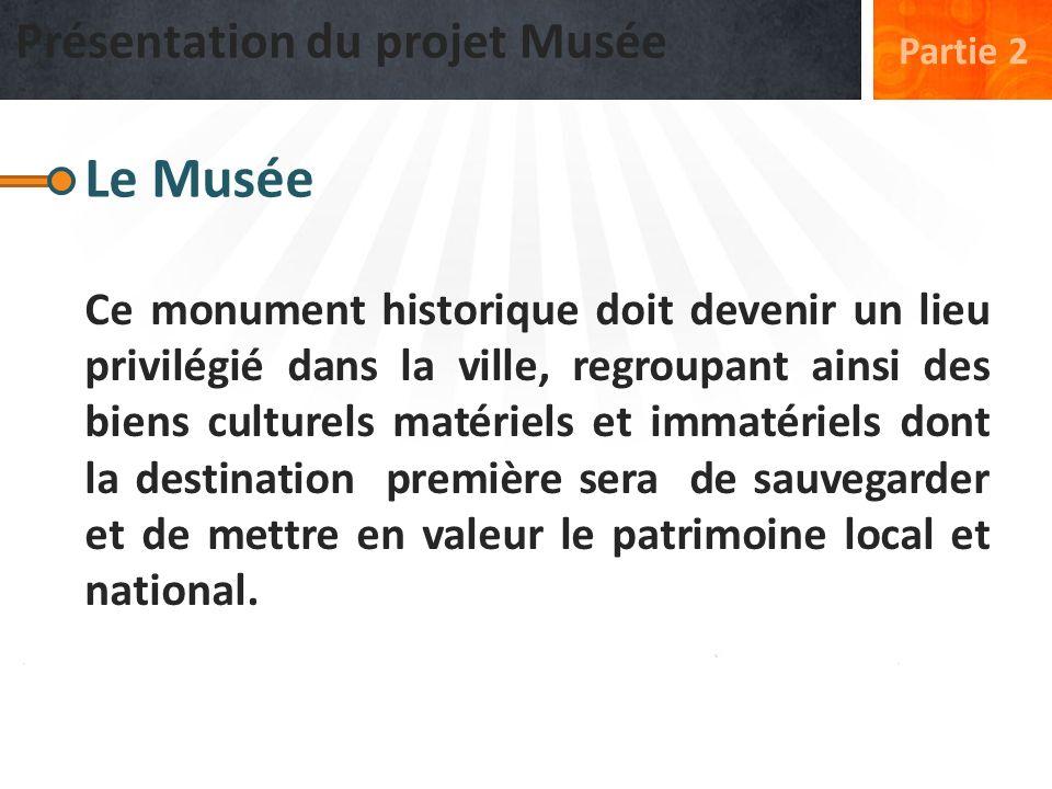 Le Musée Présentation du projet Musée