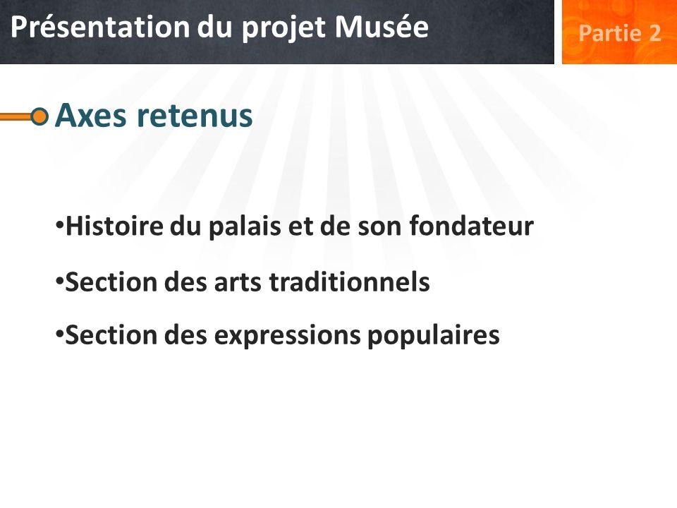Axes retenus Présentation du projet Musée