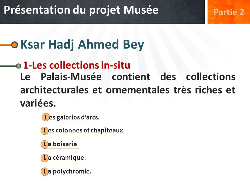 Ksar Hadj Ahmed Bey Présentation du projet Musée