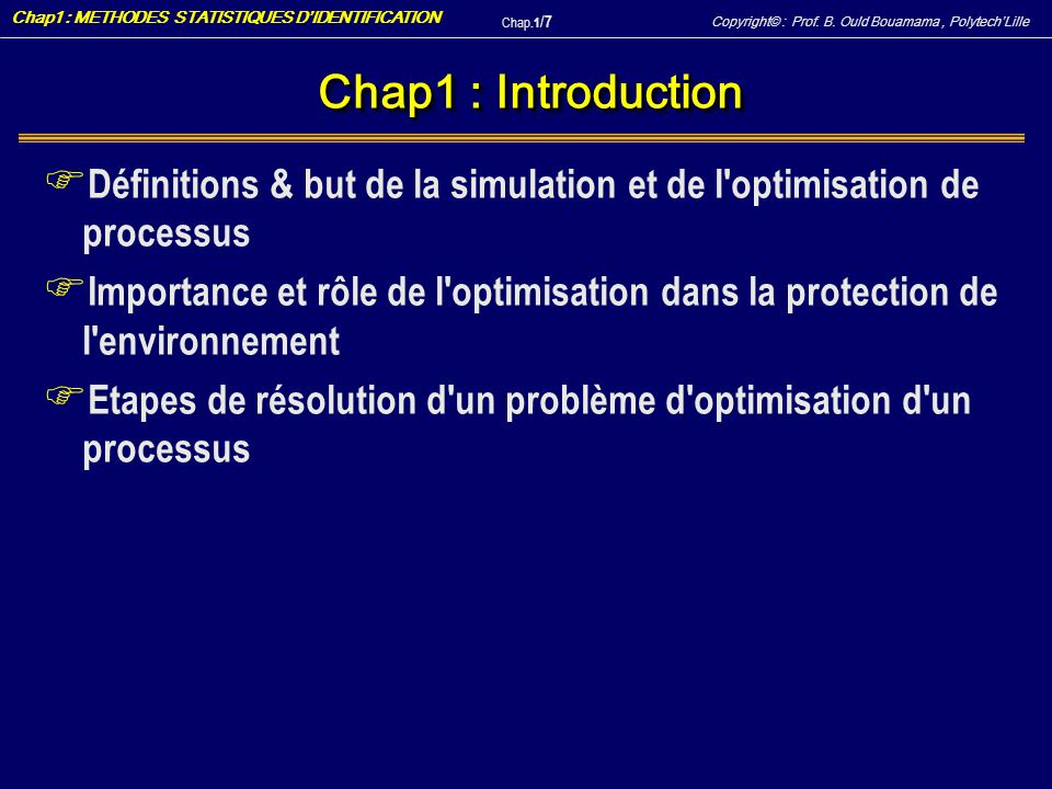 Chap1 : Introduction Définitions & but de la simulation et de l optimisation de processus.
