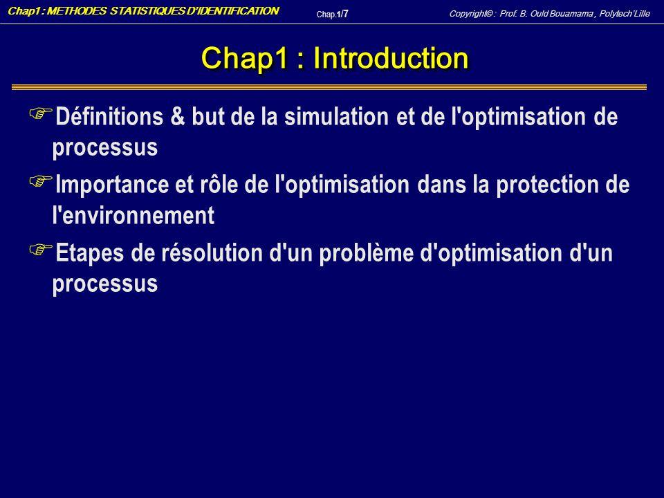 Chap1 : IntroductionDéfinitions & but de la simulation et de l optimisation de processus.