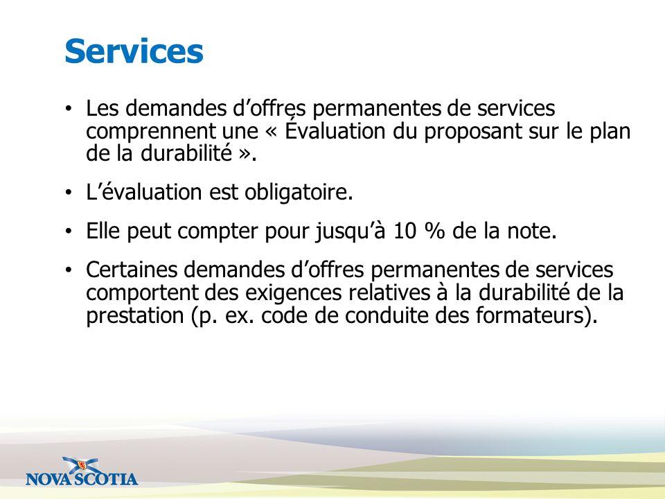 Services Les demandes d'offres permanentes de services comprennent une « Évaluation du proposant sur le plan de la durabilité ».