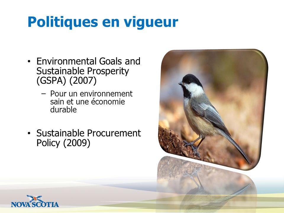 Politiques en vigueur Environmental Goals and Sustainable Prosperity (GSPA) (2007) Pour un environnement sain et une économie durable.