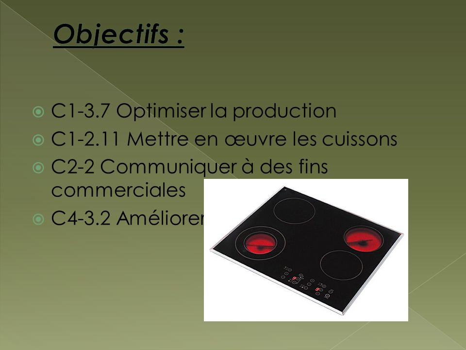 Objectifs : C1-3.7 Optimiser la production