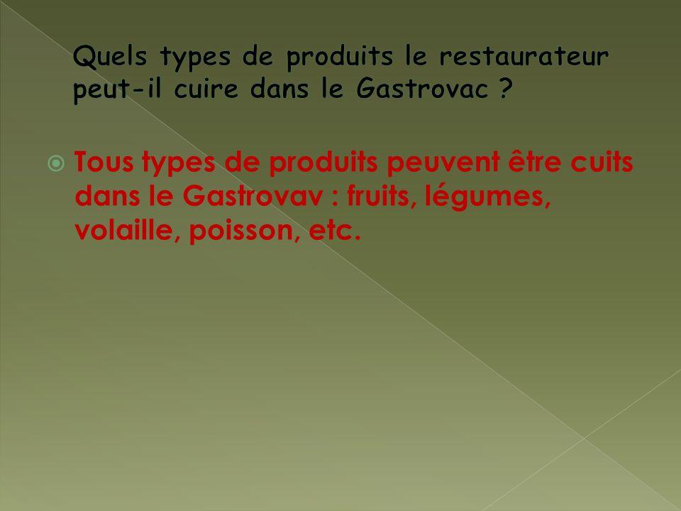 Quels types de produits le restaurateur peut-il cuire dans le Gastrovac