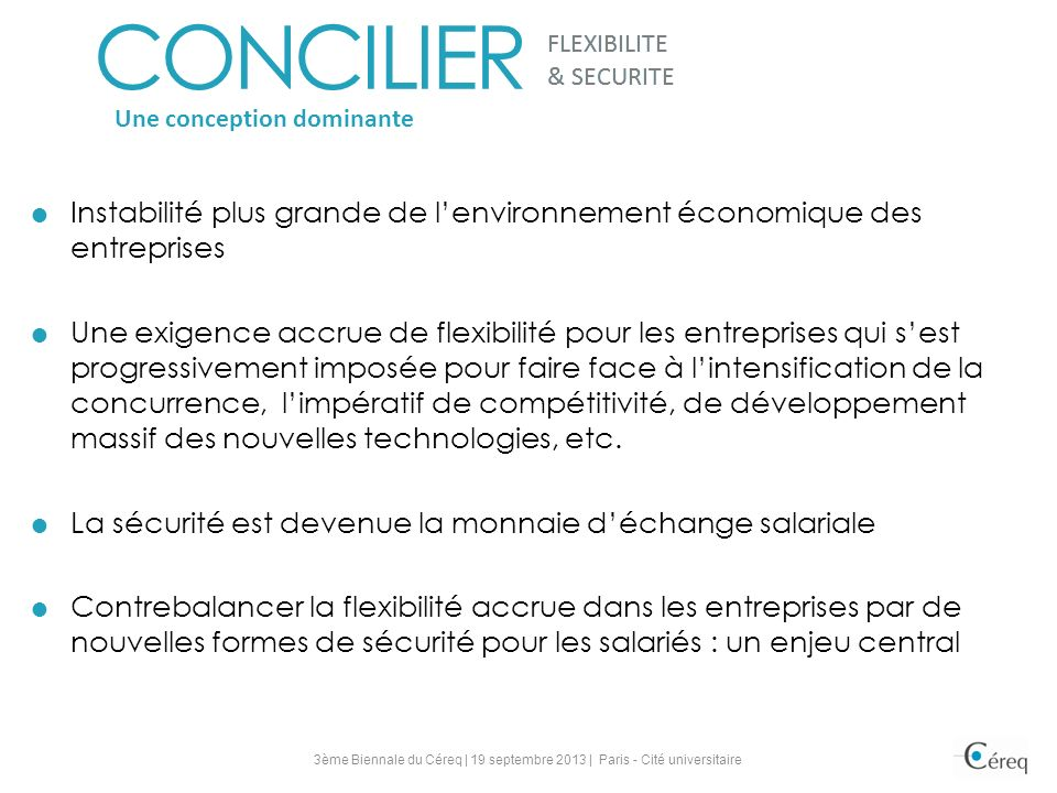 FLEXIBILITE & SECURITE. FLEXIBILITE. CONCILIER. & SECURITE. Une conception dominante.