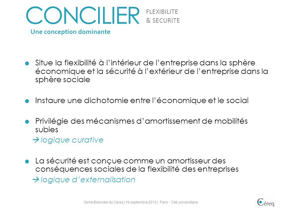 CONCILIER FLEXIBILITE. & SECURITE. Une conception dominante.