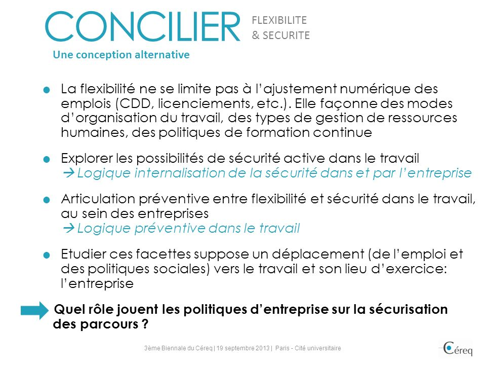 CONCILIER FLEXIBILITE. & SECURITE. Une conception alternative.