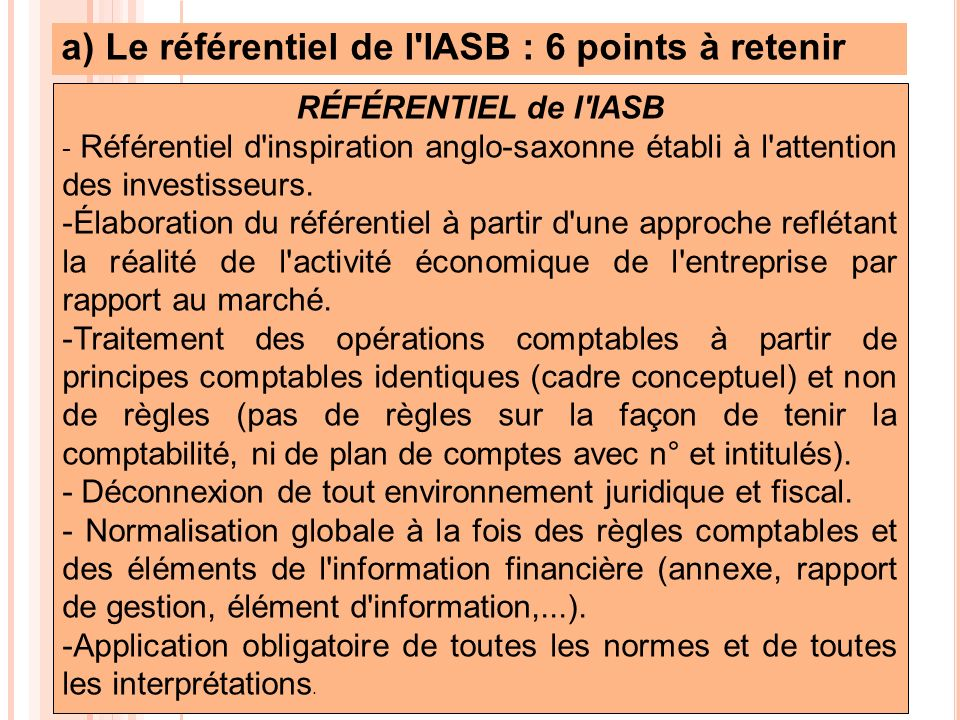 a) Le référentiel de l IASB : 6 points à retenir