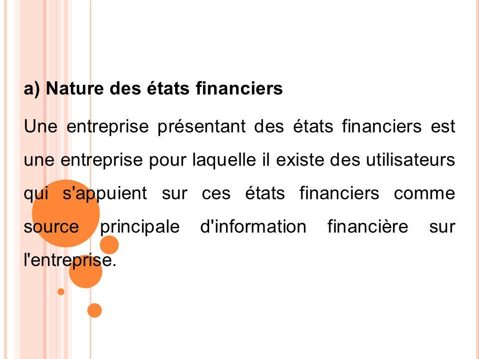 a) Nature des états financiers