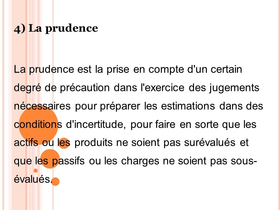 4) La prudence
