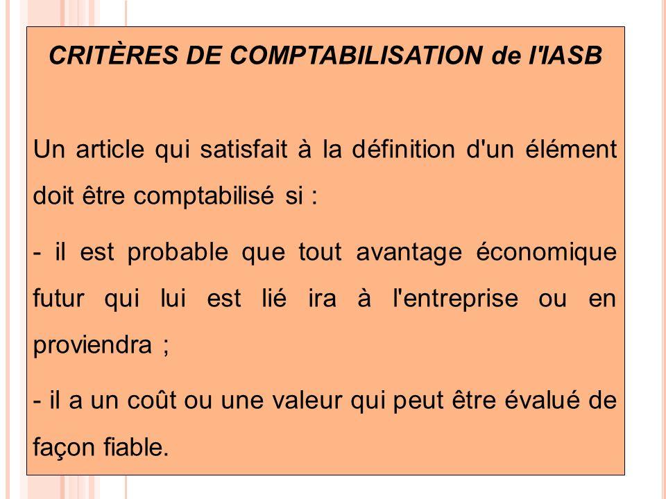 CRITÈRES DE COMPTABILISATION de l IASB