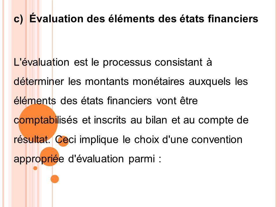 c) Évaluation des éléments des états financiers