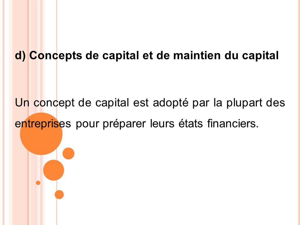 d) Concepts de capital et de maintien du capital