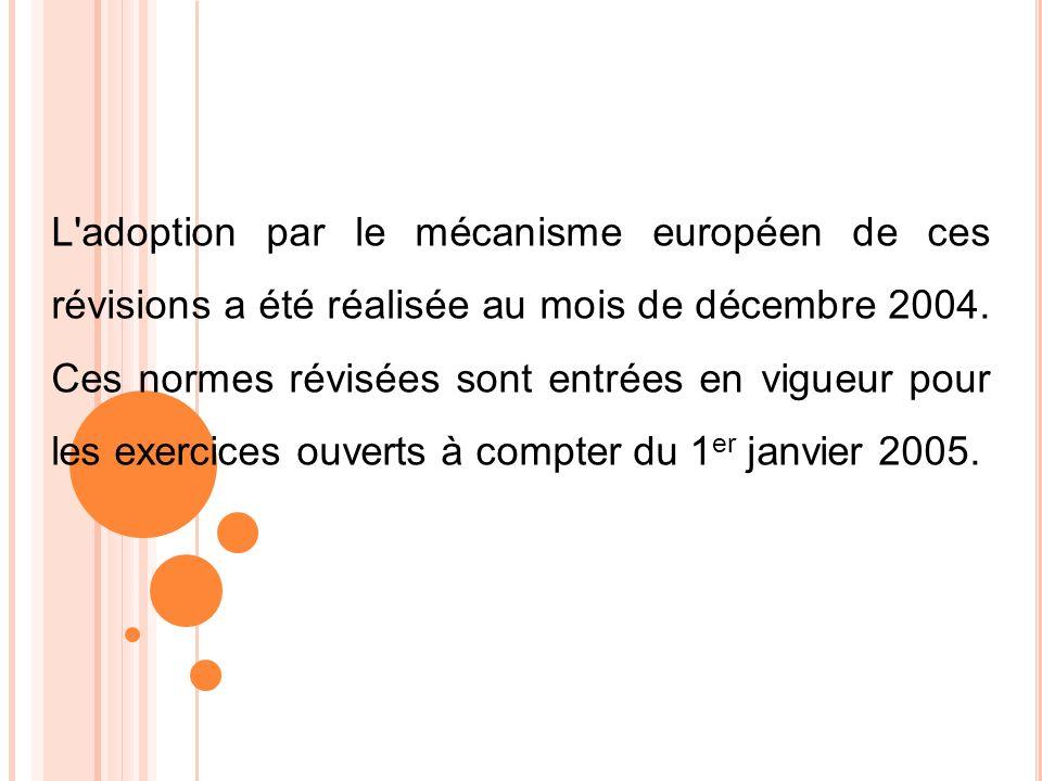 L adoption par le mécanisme européen de ces révisions a été réalisée au mois de décembre 2004.