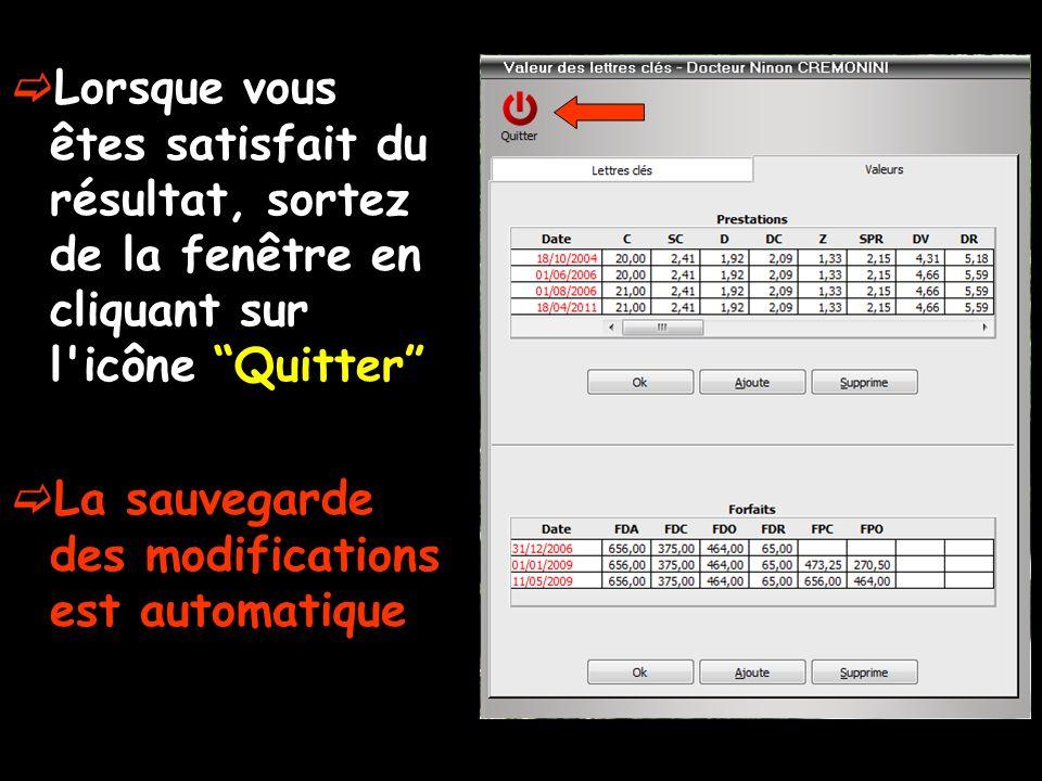 Lorsque vous êtes satisfait du résultat, sortez de la fenêtre en cliquant sur l icône Quitter