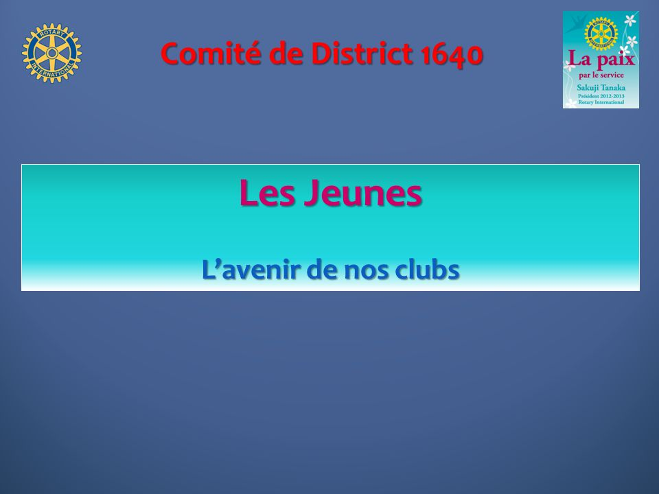 Comité de District 1640 Les Jeunes L'avenir de nos clubs