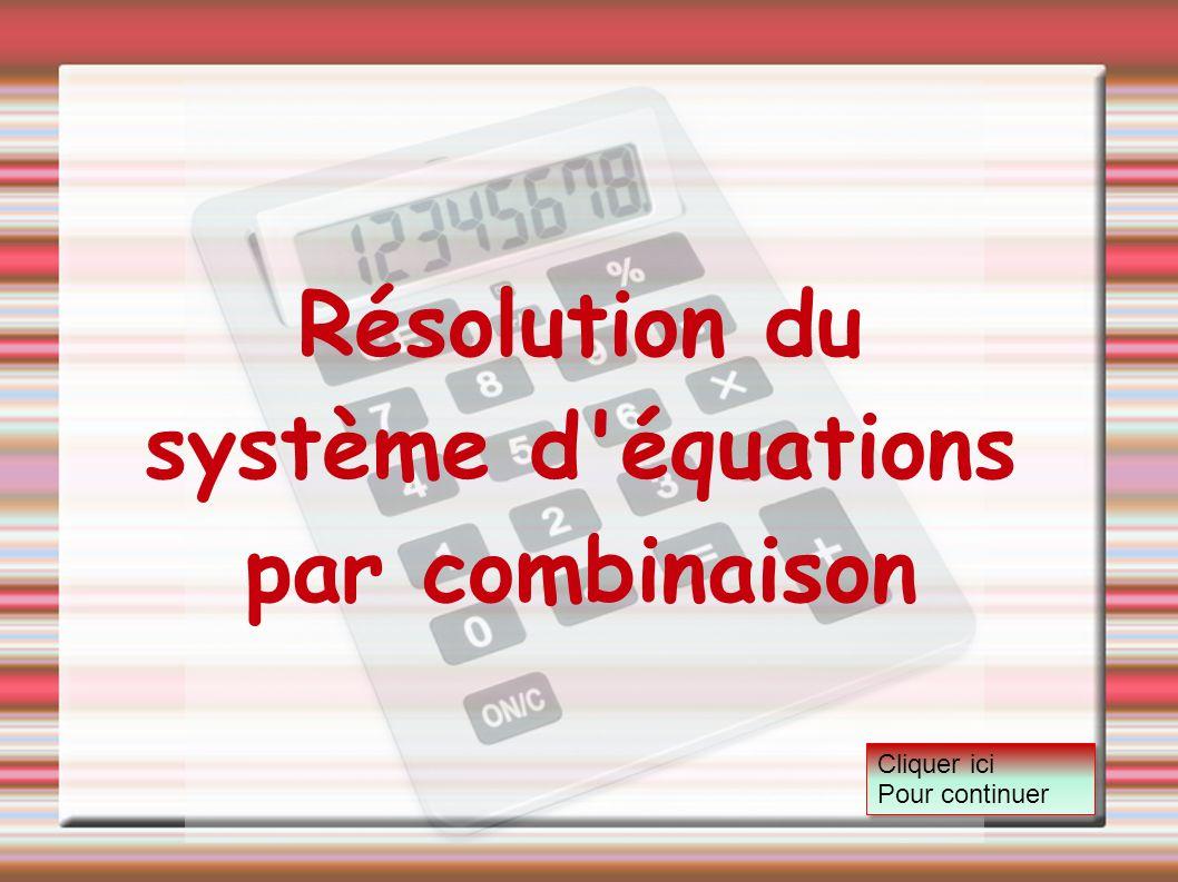 Résolution du système d équations par combinaison