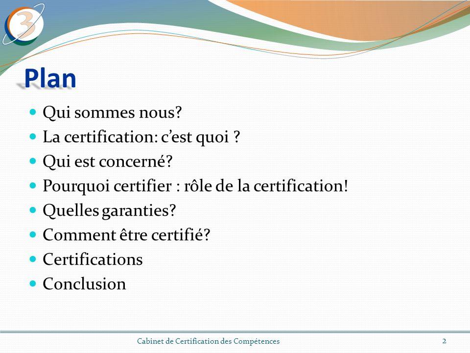 Plan Qui sommes nous La certification: c'est quoi Qui est concerné