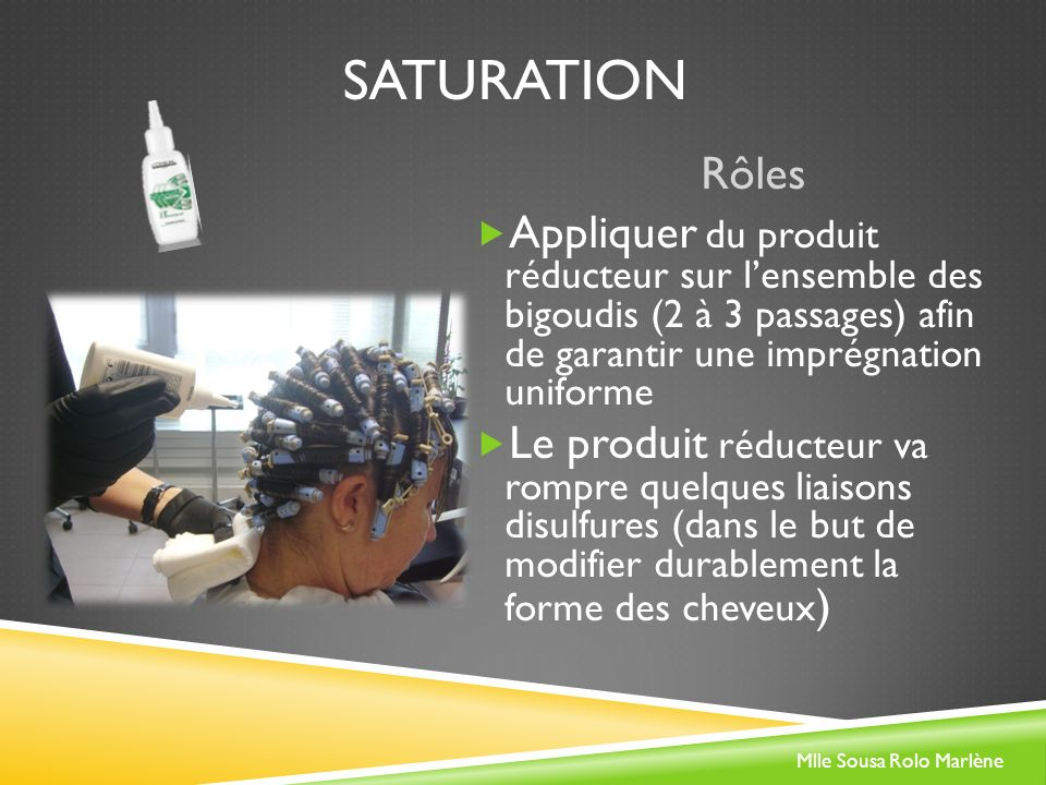 Saturation Rôles. Appliquer du produit réducteur sur l'ensemble des bigoudis (2 à 3 passages) afin de garantir une imprégnation uniforme.
