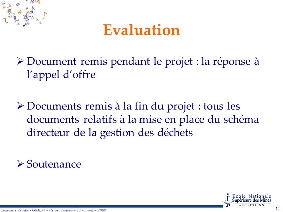Evaluation Document remis pendant le projet : la réponse à l'appel d'offre.
