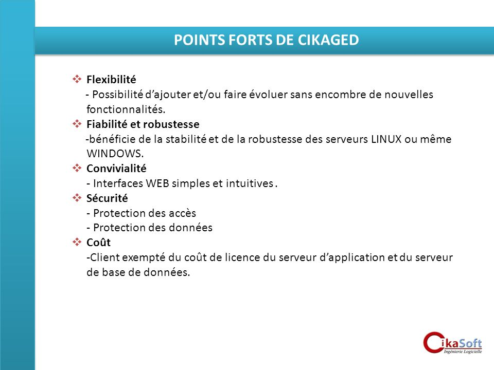 POINTS FORTS DE CIKAGED