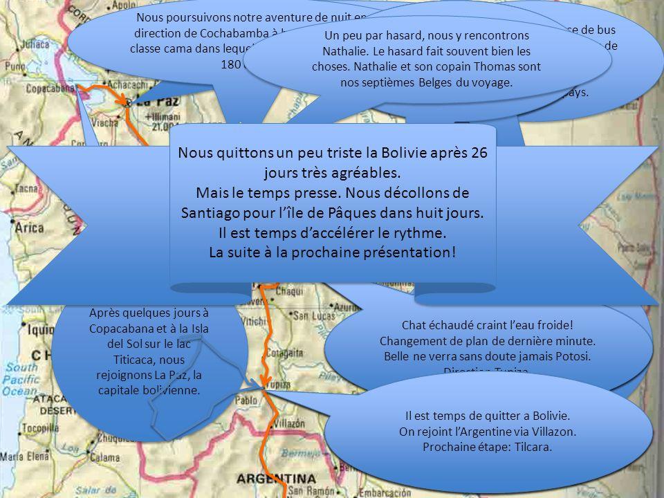 Nous quittons un peu triste la Bolivie après 26 jours très agréables.