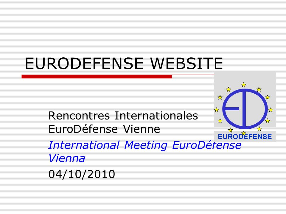 EURODEFENSE WEBSITE Rencontres Internationales EuroDéfense Vienne
